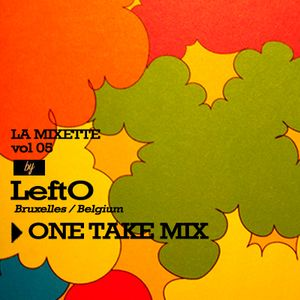 LA MIXETTE #05 LeftO
