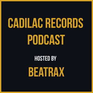 Cadilac Records Podcast (Hosted by Beatrax)