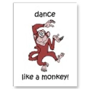Dance like a monkey !
