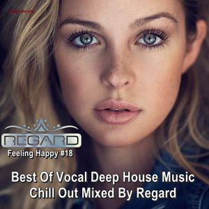 Feeling happy 18 best of vocal deep house music chill for Best vocal house songs ever