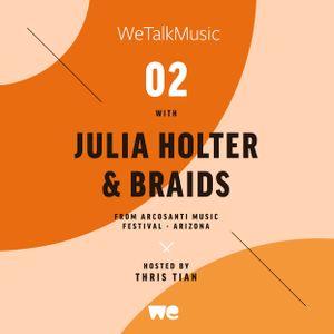WeTalkMusic EP2 - Julia Holter & Braids