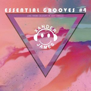 Xander James - Essential Grooves #4 • Live From Colours @ Joey Smalls