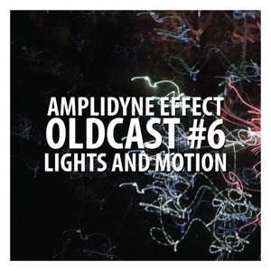 Oldcast #6 - Lights and Motion (02.16.2011)