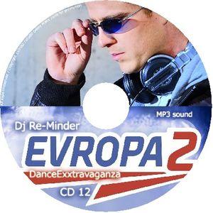 Dj Re-Minder Part B Dance Exxtravaganza Evropa2-OnAir 4.8.2012
