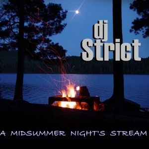 DJ Strict presents A MIDSUMMER NIGHT'S STREAM (2014)