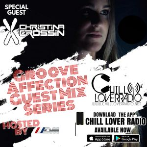 Groove Affection Guest Mix Series Vol. 46 | Christina Crossin
