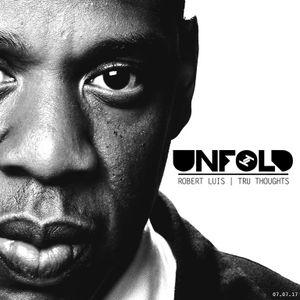 Tru Thoughts Presents Unfold 07.07.17 with Jay Z, Werkha, Chaka Khan
