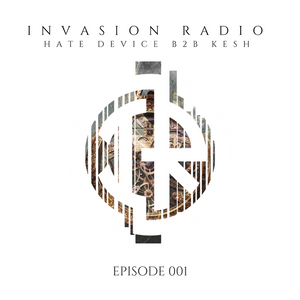 Hate Device b2b Kesh - Invasion Radio 001