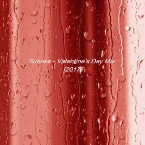 Sunrise - Valentine's Day Mix [2017]