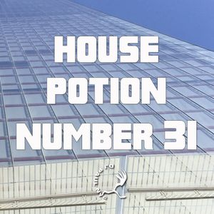 House Potion Number 31