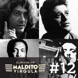 Programa 12 - Maldito Vírgula - Grandes arranjadores brasileiros