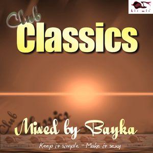 Bayka - Club Classics 001 *100% Vinyl *