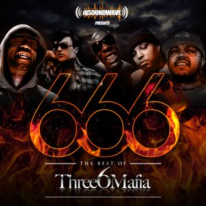 666 - The Best Of Three 6 Mafia