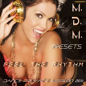 M. D. M. - Feel The Rhythm (Dance Private Session 2011)