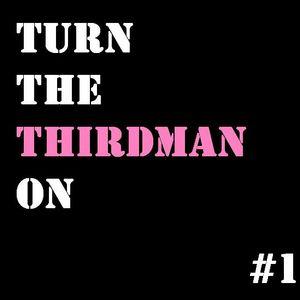 Turn The THIRDMAN ON