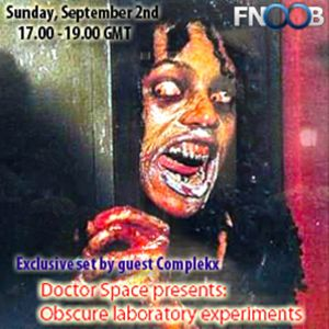 Doctor space presents - Obscure laboratory experiments with guest Complekx (Fnoob 02.09.2012)