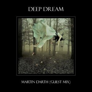 Deep Dream (Martin Darth Guest Mix)