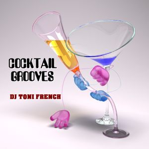 Cocktail Grooves - dj toni french