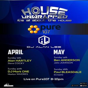 Alan Lee presents House Unwrapped feat. Ben Anderson & John Johnson live on Pure 107 14.05.2017