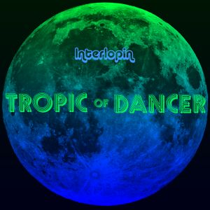 Interlopin' IX - Tropic Of Dancer: Redux