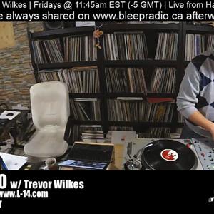 Bleep Radio #383 w/ Trevor Wilkes - Feb. 1st, 2019