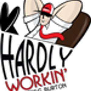 7-12-16 Hardly Workin' (Hour 2)