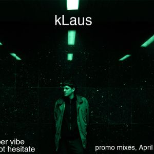 kLaus (AlterNacija) - do not hasitate - april2010