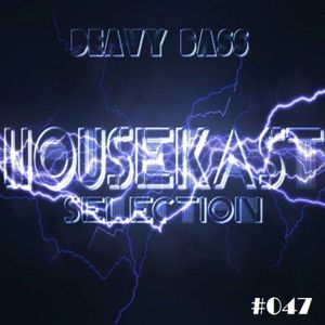 Deavy Bass - HouseKast Selection # 047