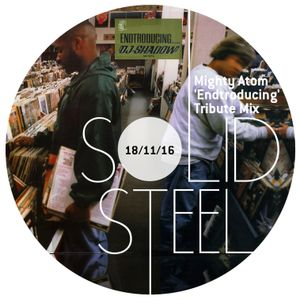 Solid Steel Radio Show 18/11/2016 Hour 1 - Mighty Atom - Endtroducing Tribute Mix