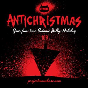 PMB109: Antichristmas
