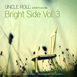 Uncle Roll - Bright Side Vol. 3 (July 2008)