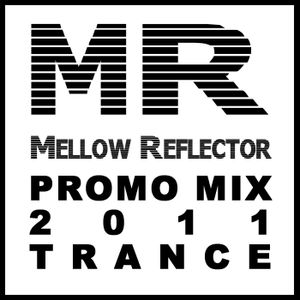 Mellow Reflector _in the mix_ Trance