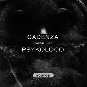 Cadenza Podcast 047 (Source) - Psykoloco