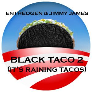 BLACK TACO 2 (IT'S RAINING TACOS)