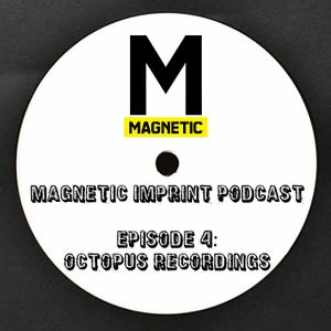 Magnetic Imprint Podcast: Octopus Recordings
