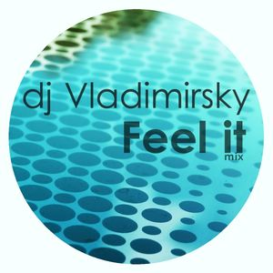DJ VLADIMIRSKY-Feel it mix