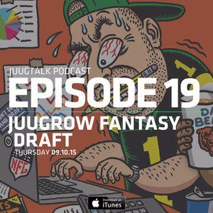 Episode 19: Juug Row Fantasy Draft