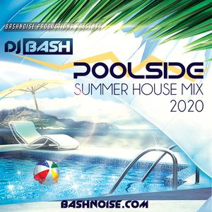 DJ Bash - Poolside Summer House Mix 2020