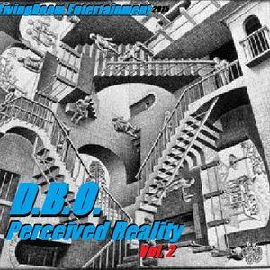 D.B.O. Perceived Reality Vol. 2