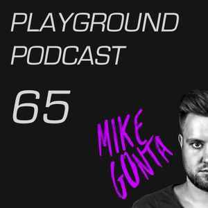 Mike Gonta - Playground Podcast #65