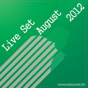 Eric May - Live Set (August 2012)