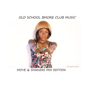OLD SCHOOL BALTIMORE CLUB (MOVERS & SHAKERS CUT)