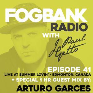 J Paul Getto - Fogbank Radio 041 with Arturo Garces
