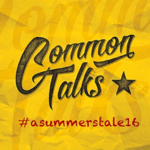 Common Talks – Folge 8: A Summer's Tale