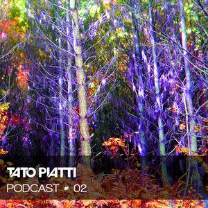 TATO PIATTI # PODCAST # 02