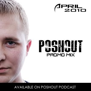 Poshout - April 2010 Promo Mix