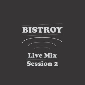 Bistroy - Live Mix Session 2