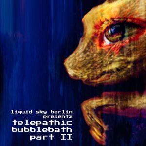 Liquid Sky Berlin presentz Telepathic Bubblebath #02