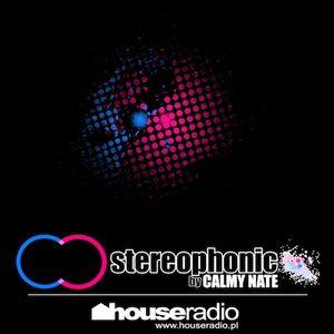 Calmy Nate - Streophonic 009 [Houseradio.pl 01.04.11]