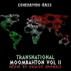 Transnational Moombahton Vol II mixed by Okulus Anomali (Generation Bass)